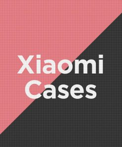 Customize Xiaomi Cases