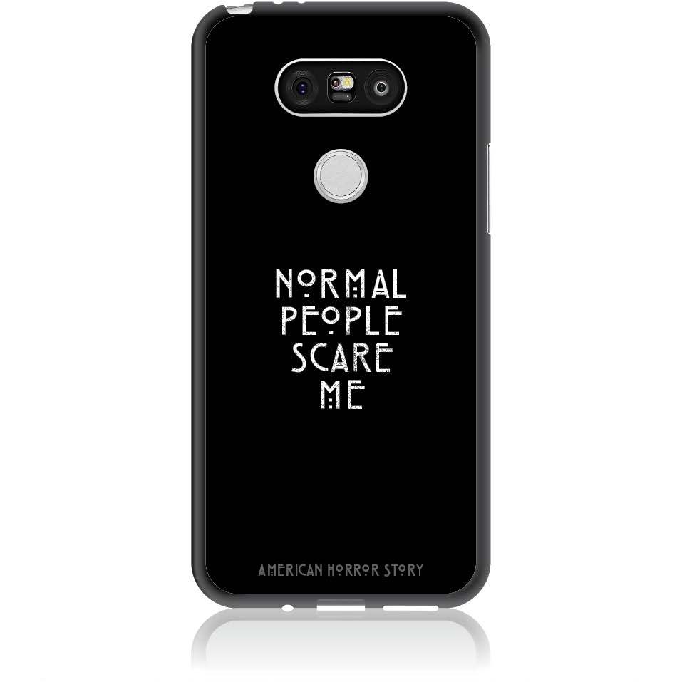 Normal People Scare Me Phone Case Design 50051  -  Lg G5  -  Soft Tpu Case
