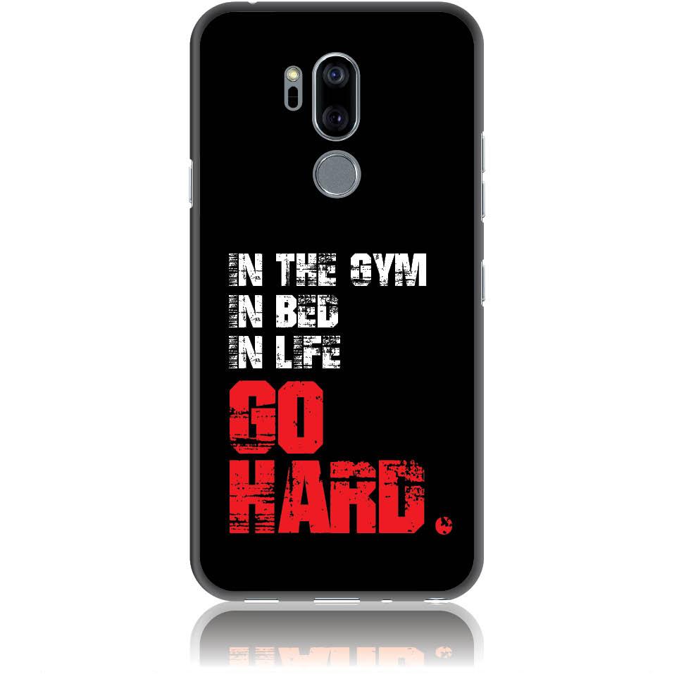 Go Hard Gym Addicted Phone Case Design 50133  -  Lg G7 Thinq  -  Soft Tpu Case