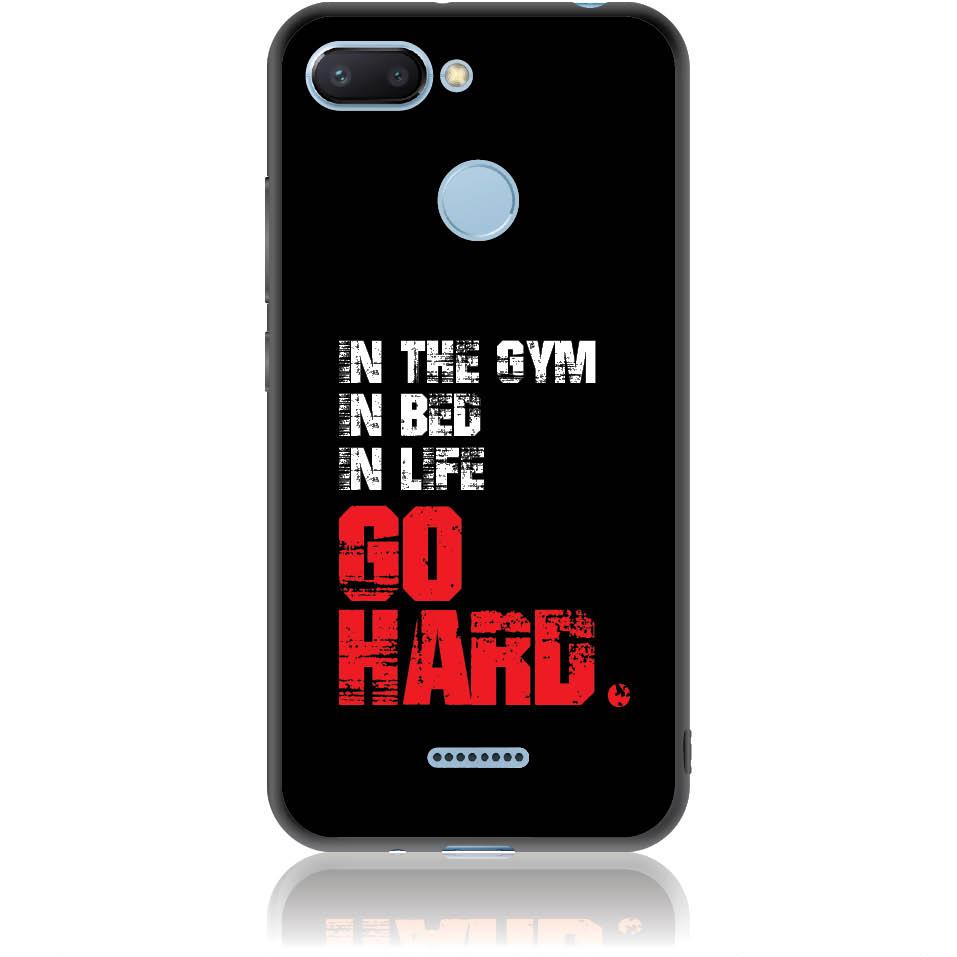 Go Hard Gym Addicted Phone Case Design 50133  -  Xiaomi Redmi 6  -  Soft Tpu Case