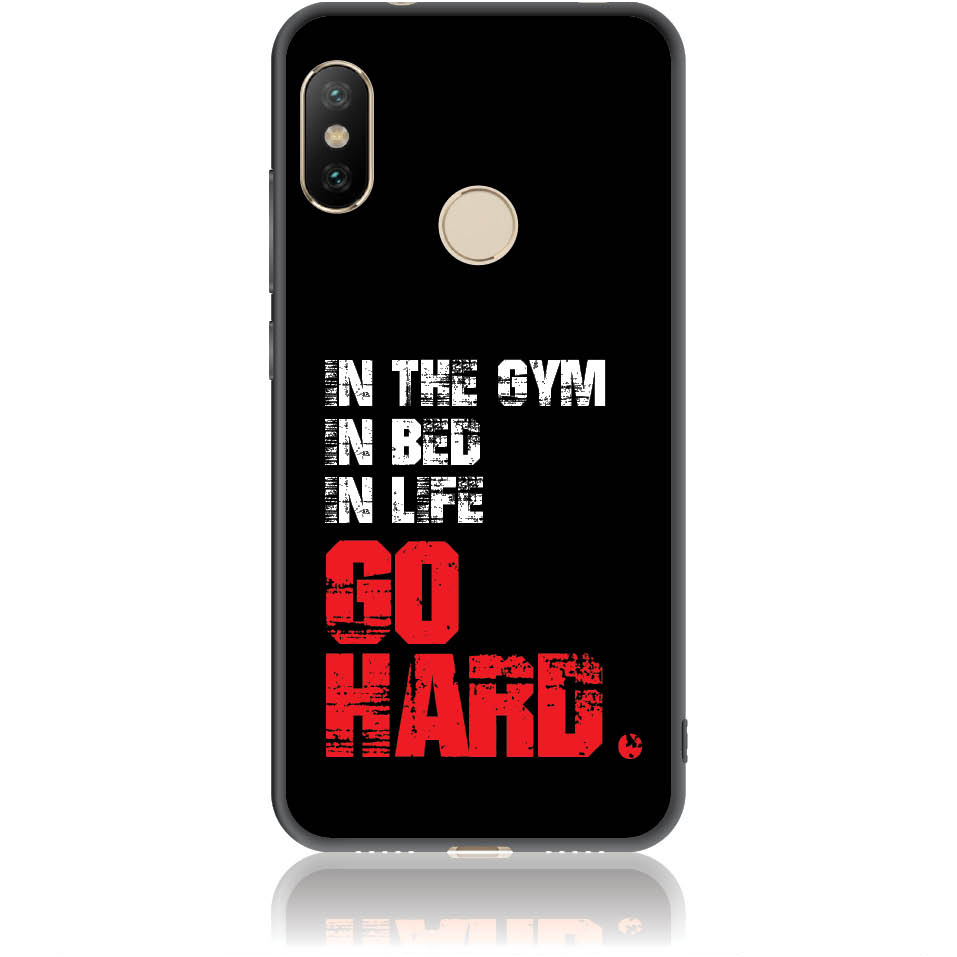 Go Hard Gym Addicted Phone Case Design 50133  -  Xiaomi Redmi 6 Pro  -  Soft Tpu Case