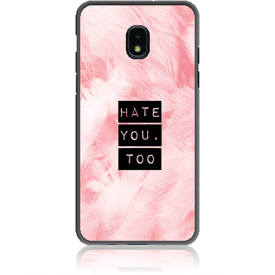 Hate You Too Sweetie Phone Case Design 50170  -  Samsung Galaxy J3 (2018)  -  Soft Tpu Case