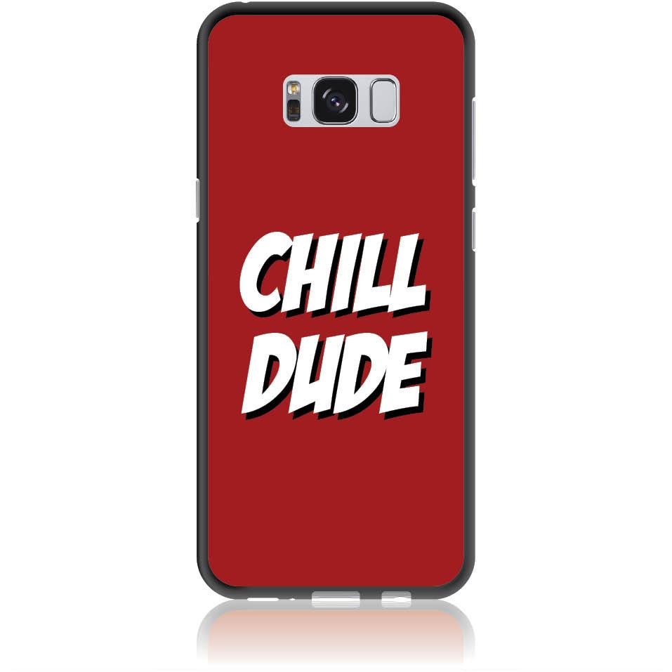 Chill Dude Phone Case Design 50198  -  Samsung Galaxy S8+  -  Soft Tpu Case
