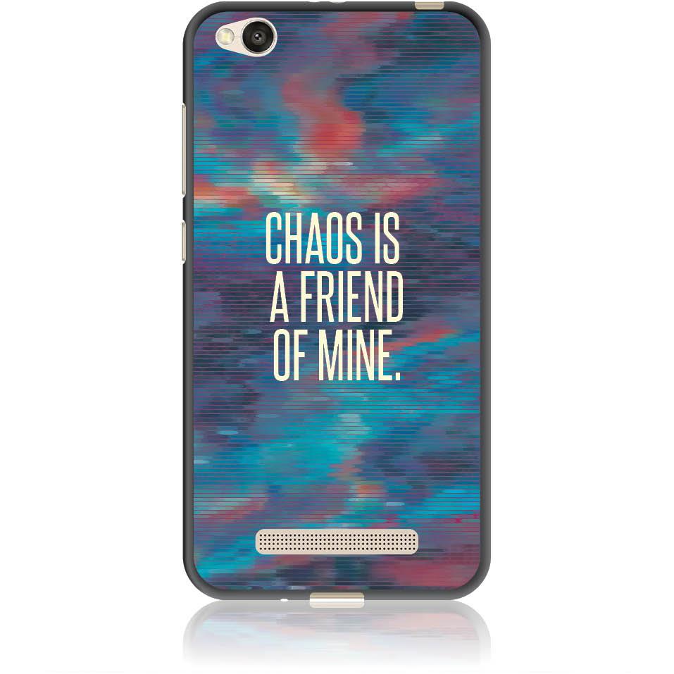 Chaos Is A Friend Of Mine Phone Case Design 50233  -  Xiaomi Redmi 4a  -  Soft Tpu Case