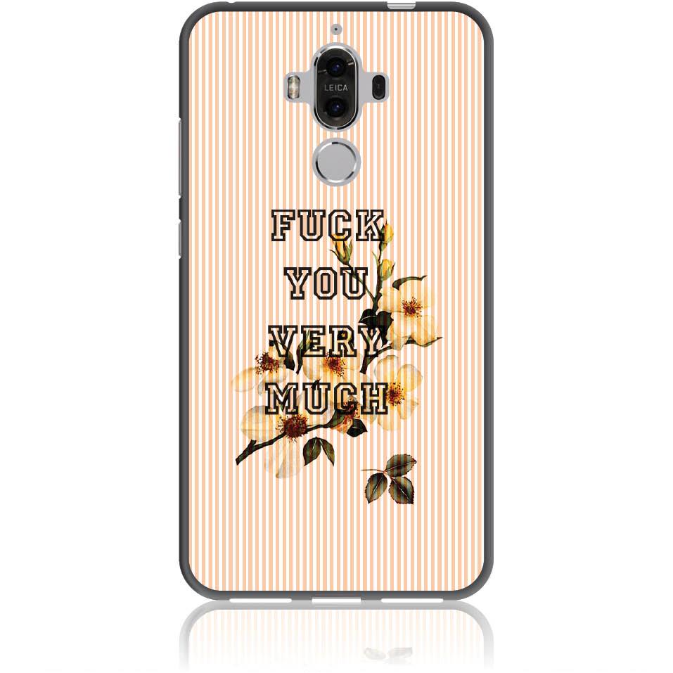 Fuck You Very Much Phone Case Design 50247  -  Huawei Mate 9  -  Soft Tpu Case
