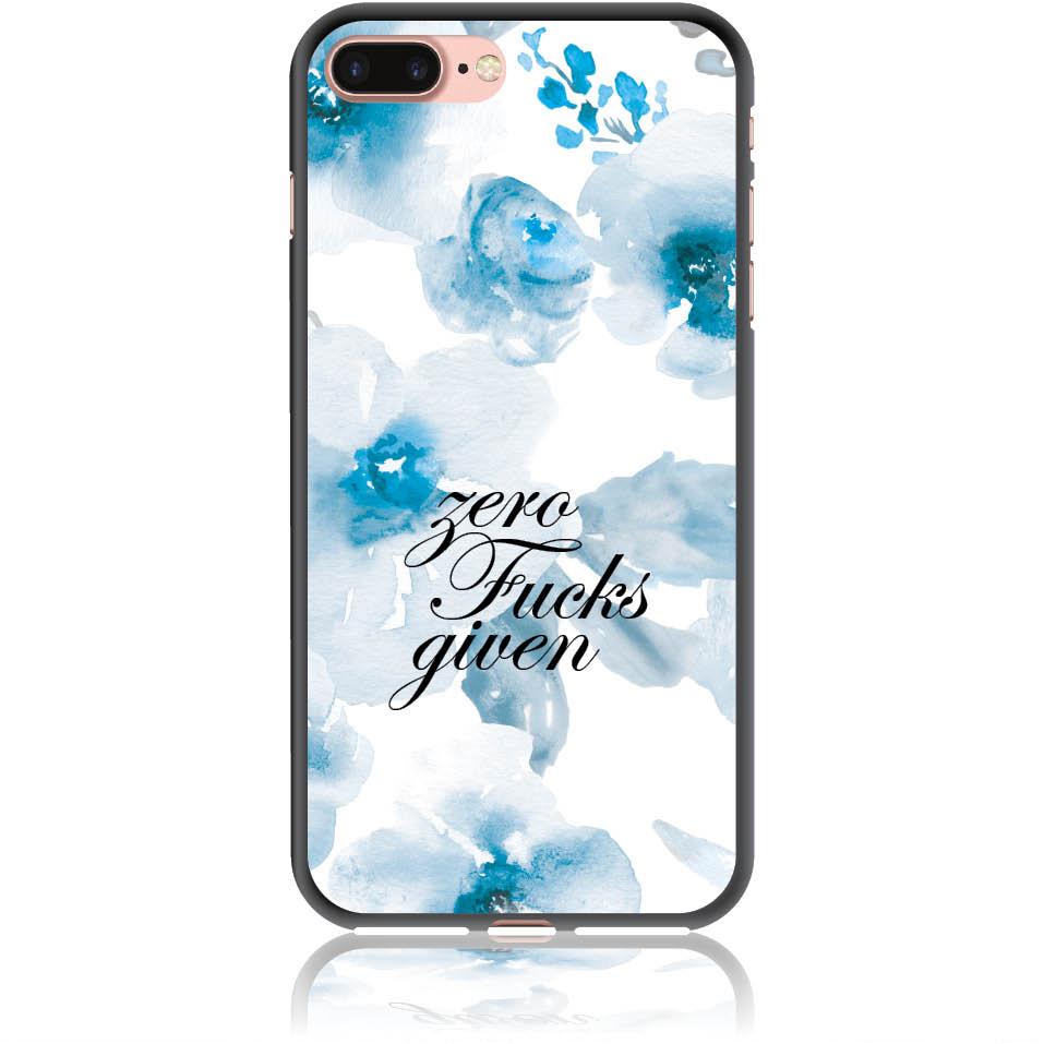 Zero Fucks Given Blue Floral Pattern Phone Case Design 50264  -  Iphone 7 Plus  -  Soft Tpu Case