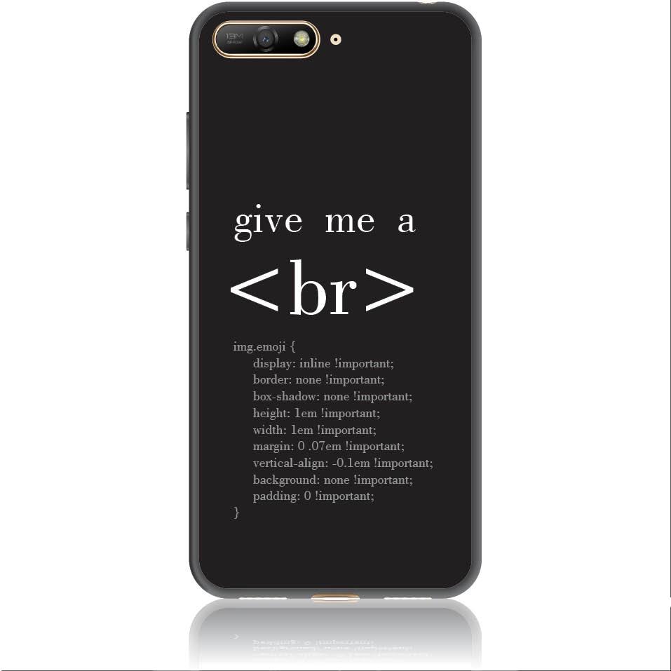 Give Me A Break Html Code Phone Case Design 50302  -  Huawei Y6 2018  -  Soft Tpu Case