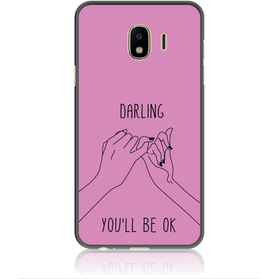 You'll Be Ok Phone Case Design 50322  -  Samsung J4  -  Soft Tpu Case