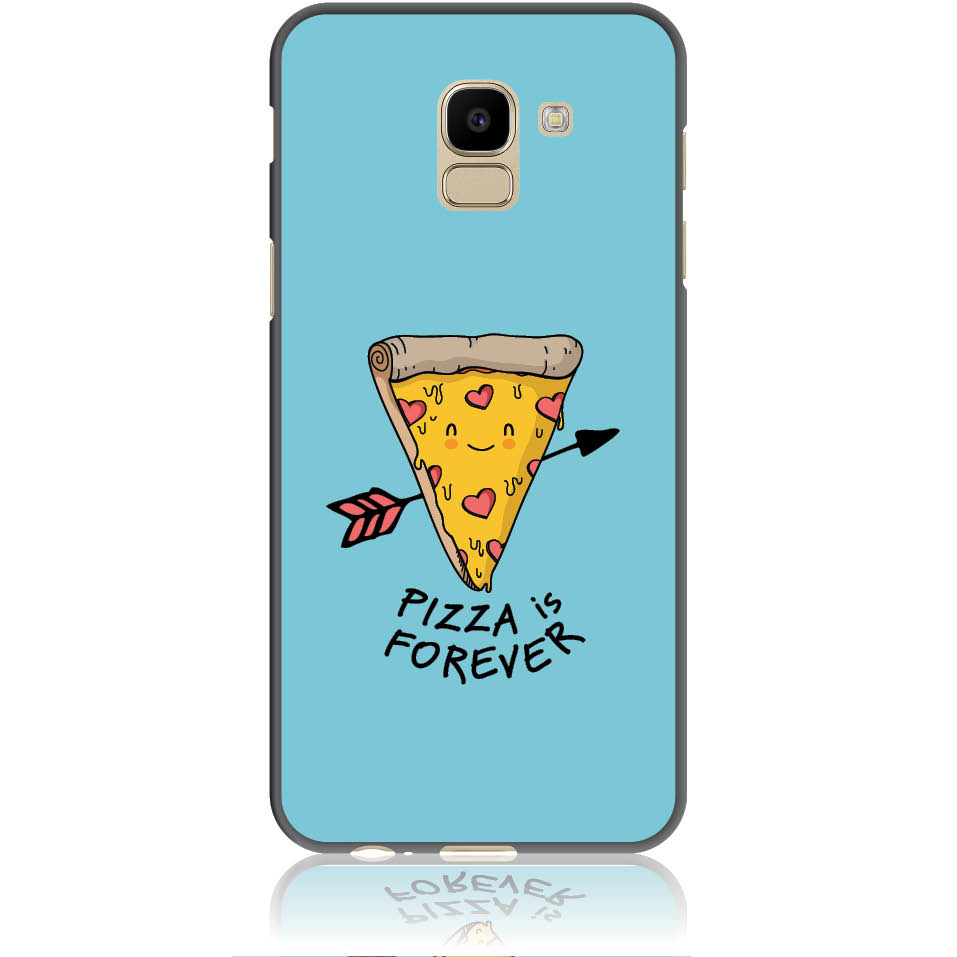 Pizza Is Forever Phone Case Design 50340  -  Samsung Galaxy J6  -  Soft Tpu Case