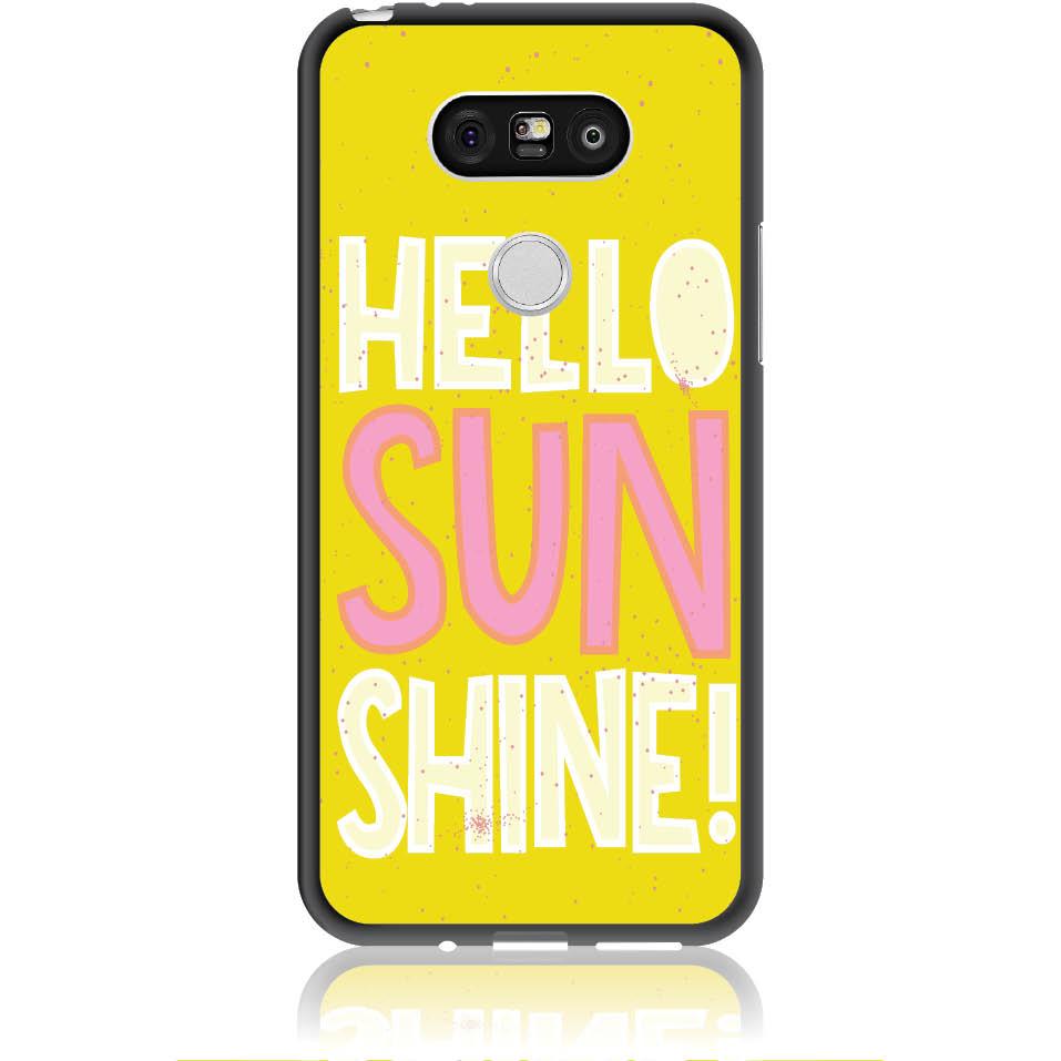 Hello Sunshine Yellow Art Phone Case Design 50377  -  Lg G5  -  Soft Tpu Case