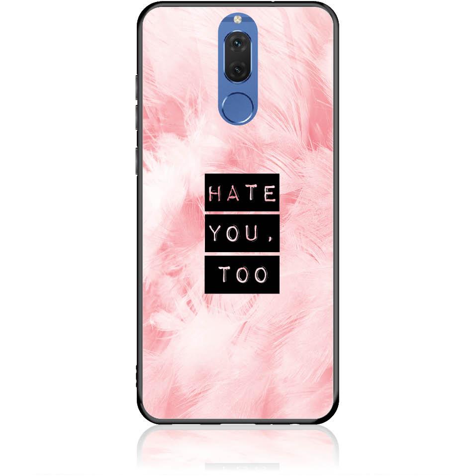 Hate You Too Sweetie Phone Case Design 50170  -  Huawei Nova 2i  -  Tempered Glass Case