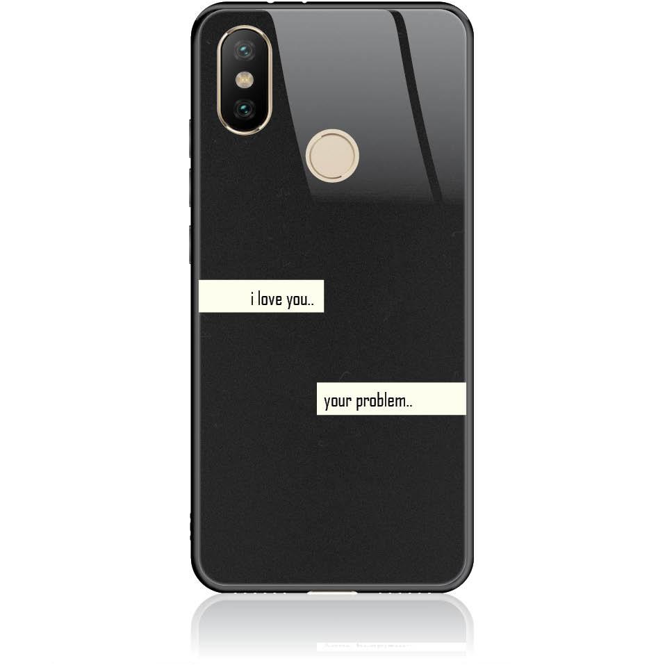 I Love You Phone Case Design 50236  -  Xiaomi Mi A2  -  Tempered Glass Case