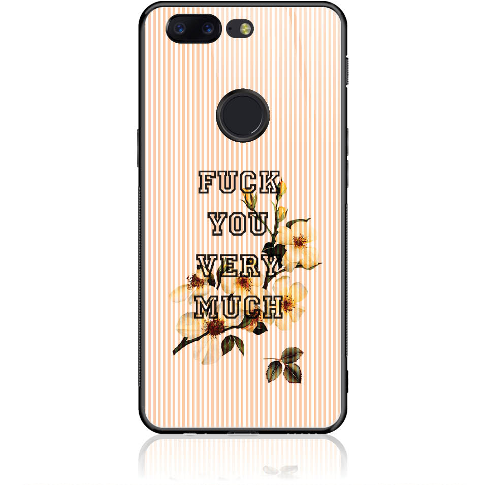 Fuck You Very Much Phone Case Design 50247  -  One Plus 5t  -  Tempered Glass Case