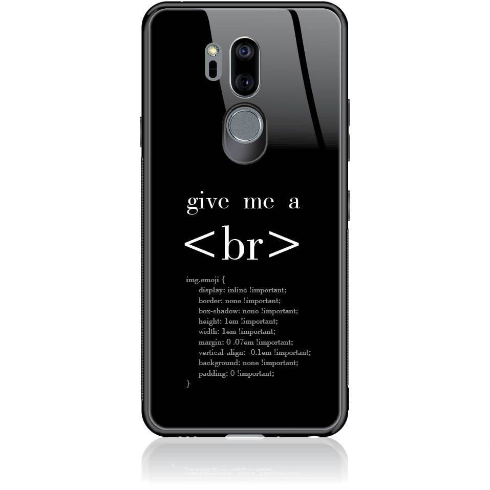 Give Me A Break Html Code Phone Case Design 50302  -  Lg G7 Thinq  -  Tempered Glass Case