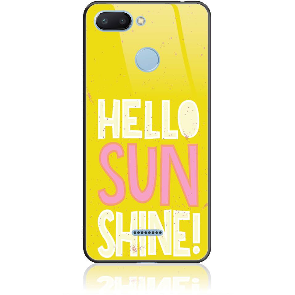 Hello Sunshine Yellow Art Phone Case Design 50377  -  Xiaomi Redmi 6  -  Tempered Glass Case
