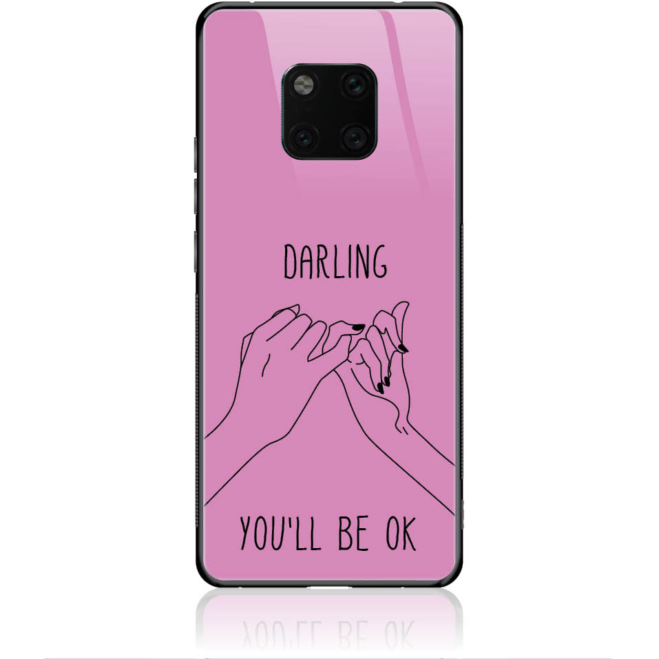 You'll Be Ok Phone Case Design 50322  -  Huawei Mate 20 Pro  -  Tempered Glass Case