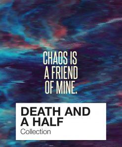 Death & a half