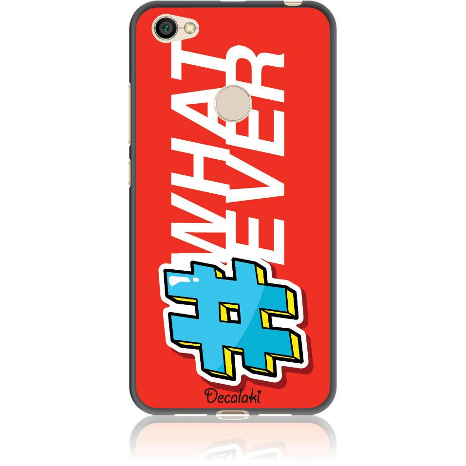 Attitude 'whatever' Phone Case Design 50413  -  Xiaomi Redmi Note 5a Prime  -  Soft Tpu Case