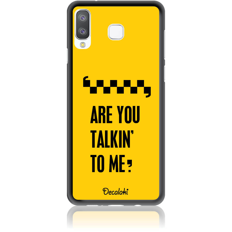 Are You Talking To Me? Taxi Drive Art Phone Case Design 50041  -  Samsung A8 Star  -  Soft Tpu Case