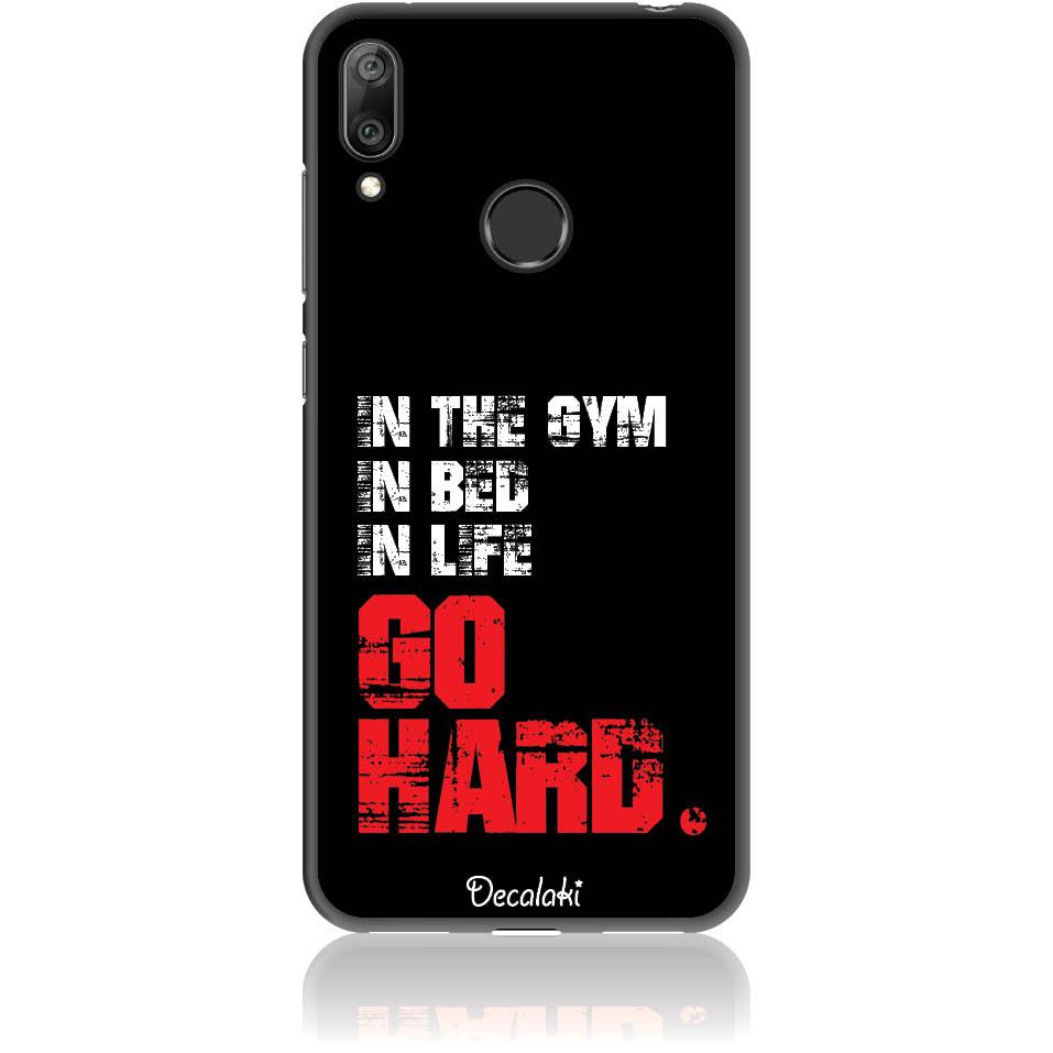 Go Hard Gym Addicted Phone Case Design 50133  -  Huawei Y7 Prime 2019  -  Soft Tpu Case