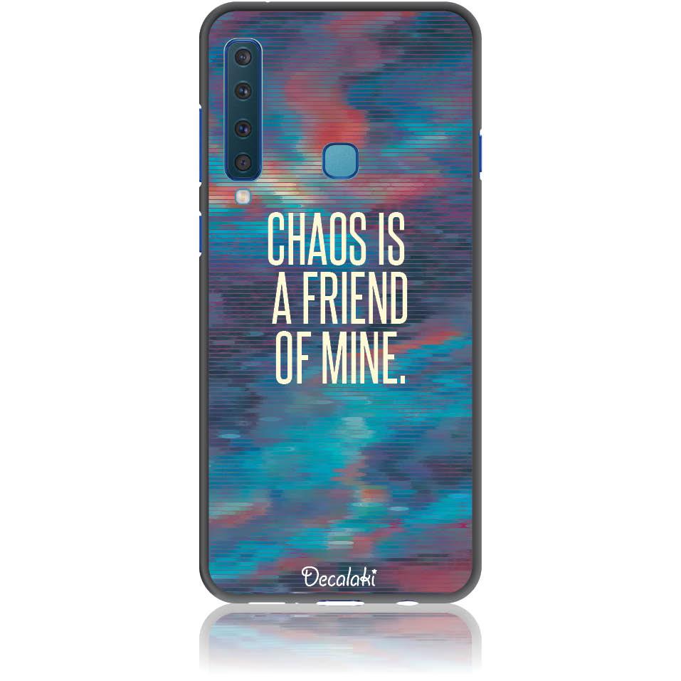 Chaos Is A Friend Of Mine Phone Case Design 50233  -  Samsung A9 (2018)  -  Soft Tpu Case