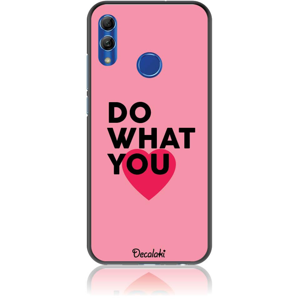 Do What You Love Phone Case Design 50329  -  Honor 10 Lite  -  Soft Tpu Case