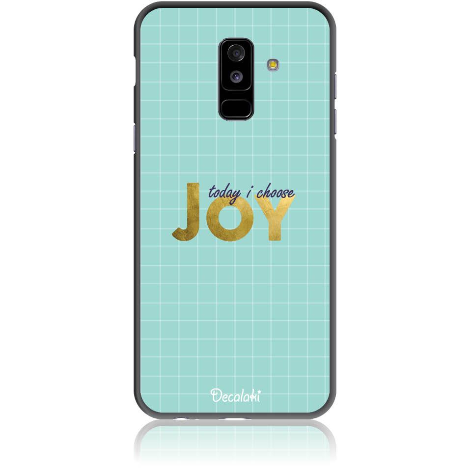 Today I Choose Joy Phone Case Design 50425  -  Samsung Galaxy A6+ (2018)  -  Soft Tpu Case