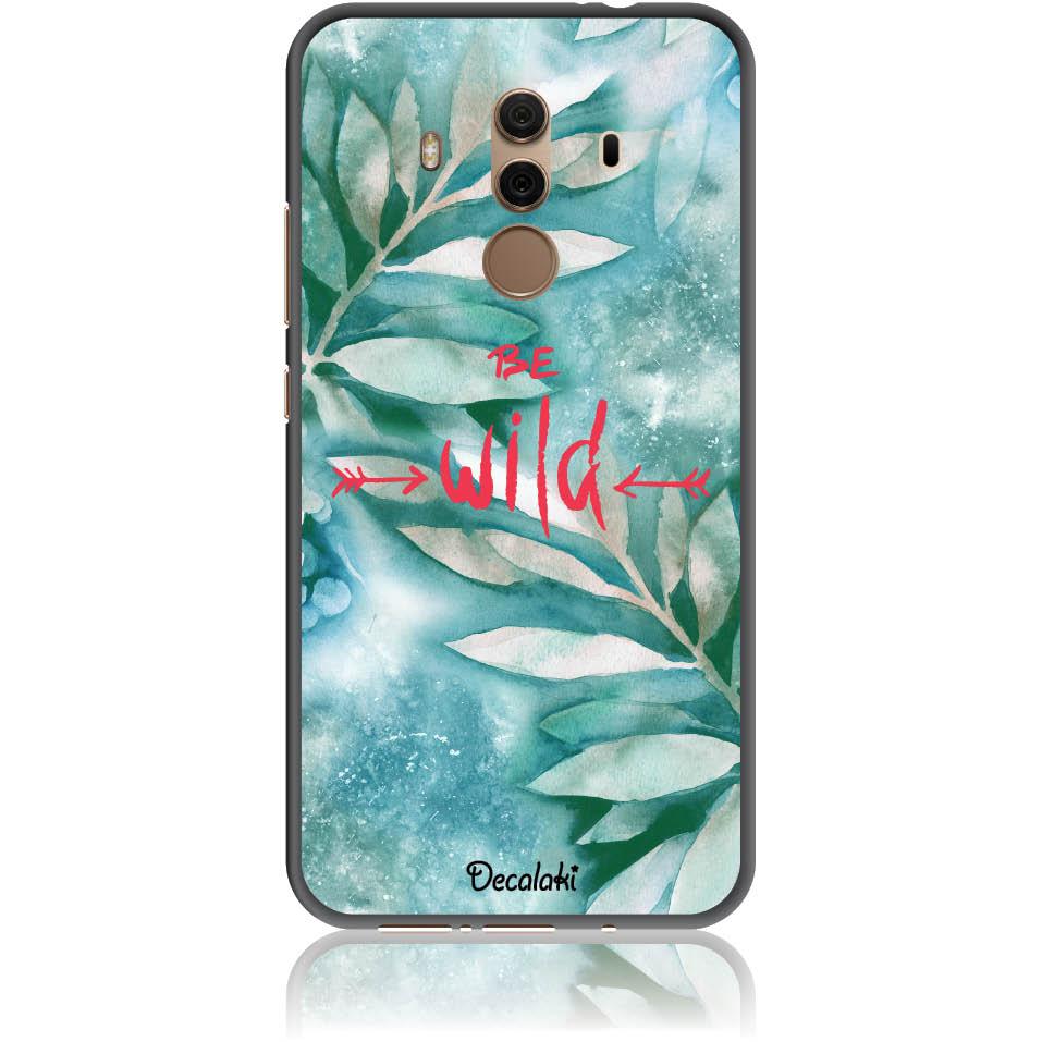 Be Wild Phone Case Design 50428  -  Huawei Mate 10 Pro  -  Soft Tpu Case