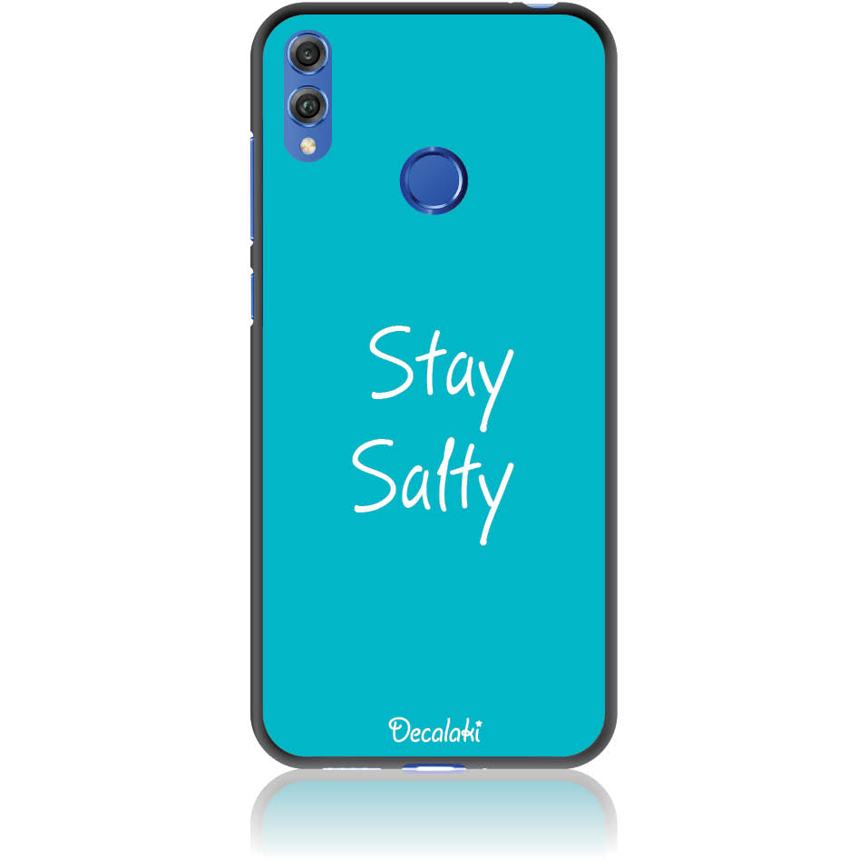 Stay Salty Phone Case Design 50433  -  Honor 8c  -  Soft Tpu Case