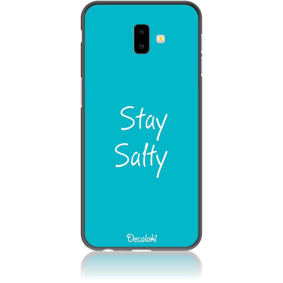 Stay Salty Phone Case Design 50433  -  Samsung J6 Plus  -  Soft Tpu Case