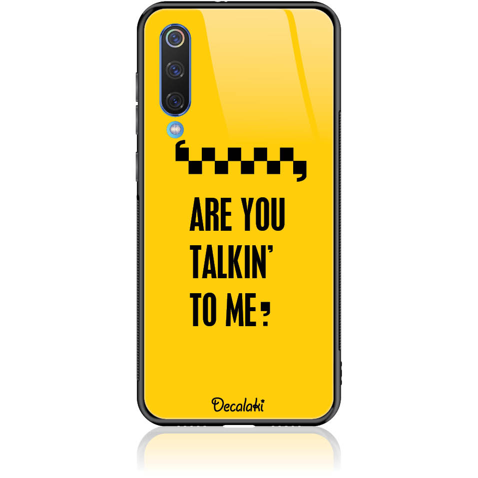 Are You Talking To Me? Taxi Drive Art Phone Case Design 50041 - Mi 9 Se - Tempered Glass Case