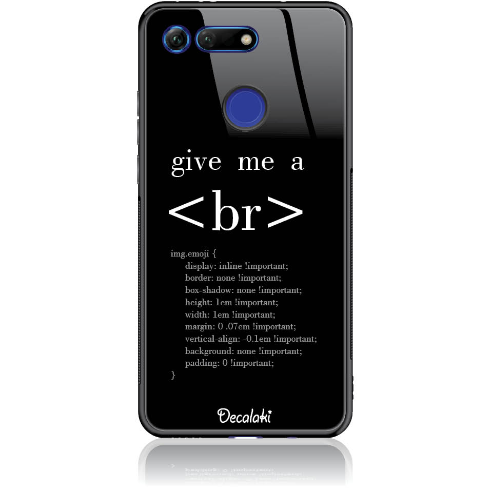 Give Me A Break Html Code Phone Case Design 50302  -  Honor View 20  -  Tempered Glass Case