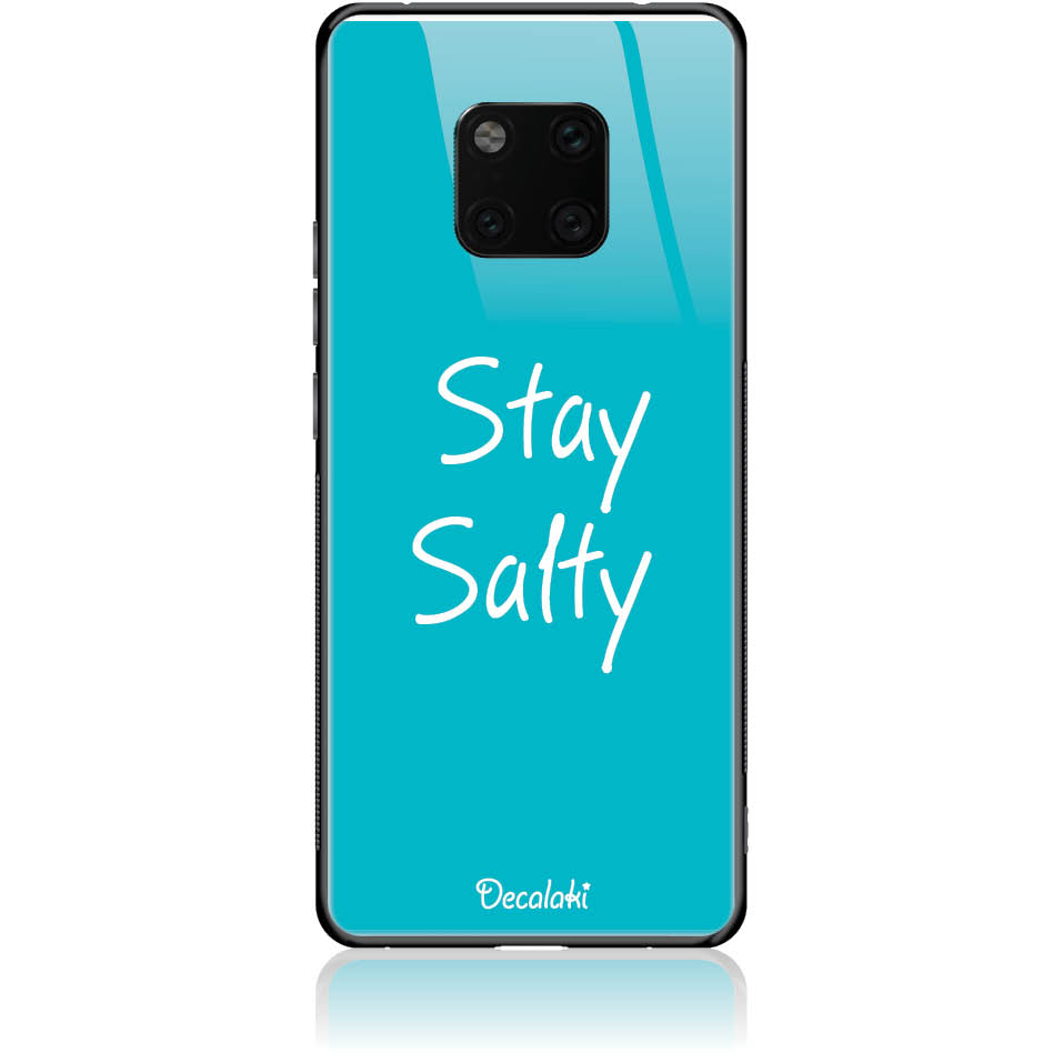 Stay Salty Phone Case Design 50433  -  Huawei Mate 20 Pro  -  Tempered Glass Case
