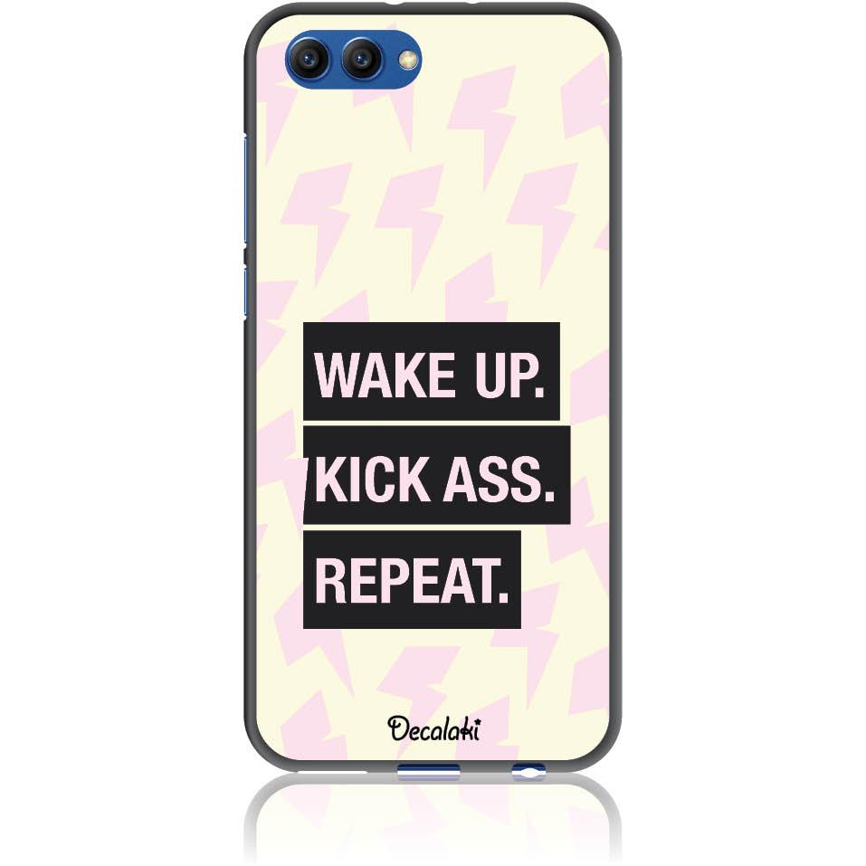Wake Up. Kick Ass. Reapeat.  Case Design 50426  -  Honor View 10  -  Soft Tpu Case