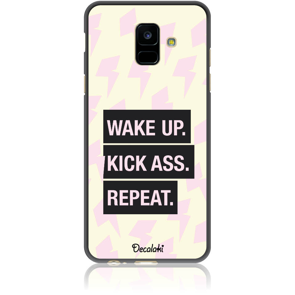 Wake Up. Kick Ass. Reapeat.  Case Design 50426  -  Samsung Galaxy A6 (2018)  -  Soft Tpu Case