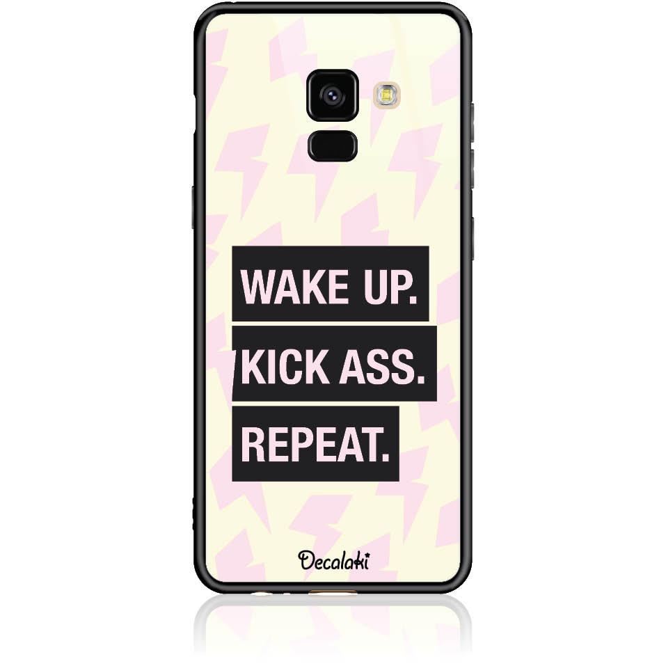 Wake Up. Kick Ass. Reapeat.  Case Design 50426  -  Samsung Galaxy A8 (2018)  -  Tempered Glass Case