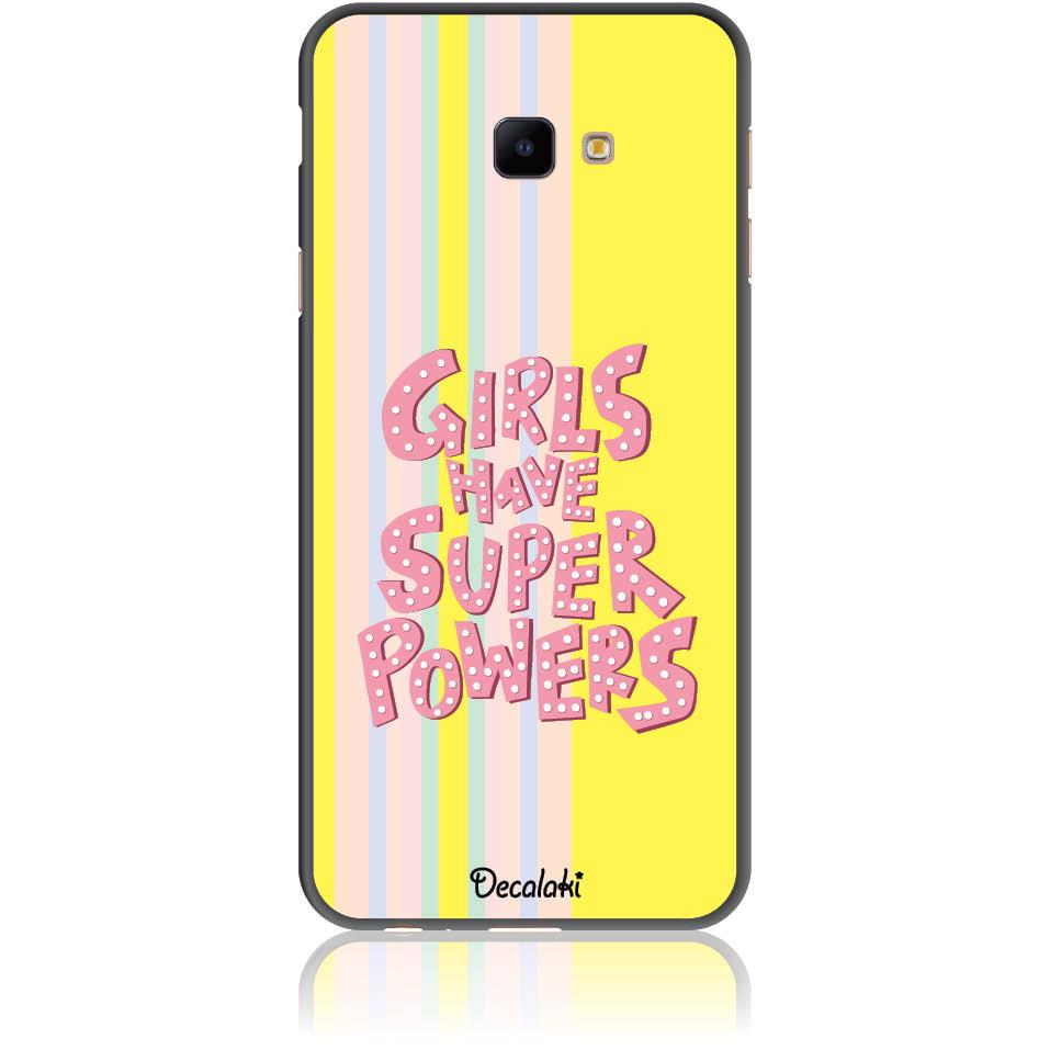 Girls Have Super Powers Phone Case Design 50436  -  Samsung J4 Core  -  Soft Tpu Case