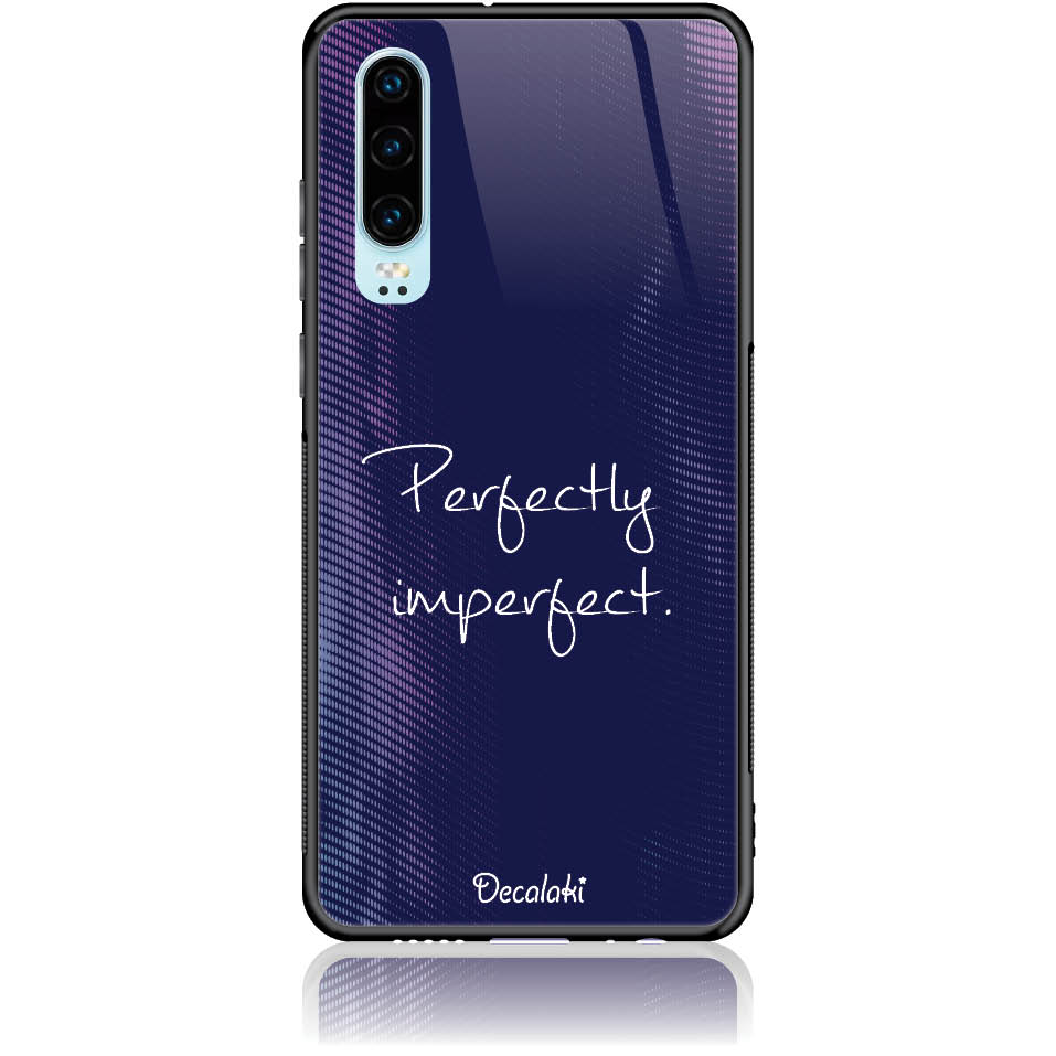 Perfectly Imperfect Phone Case Design 50438  -  Huawei P30  -  Tempered Glass Case
