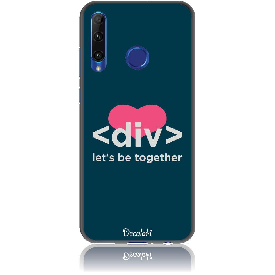 Let's Be Together Div Html Code Phone Case Design 50111  -  Honor 20 Lite  -  Soft Tpu Case