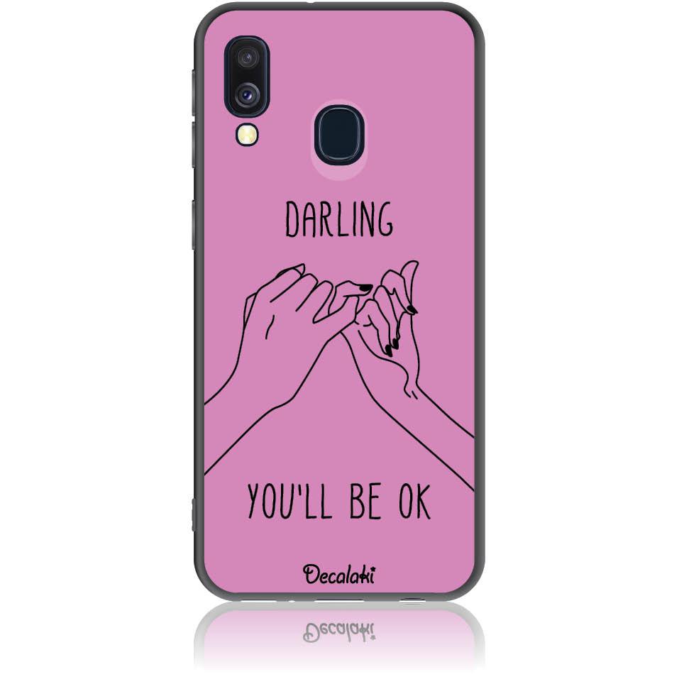 You'll Be Ok Phone Case Design 50322  -  Samsung Galaxy A40  -  Soft Tpu Case