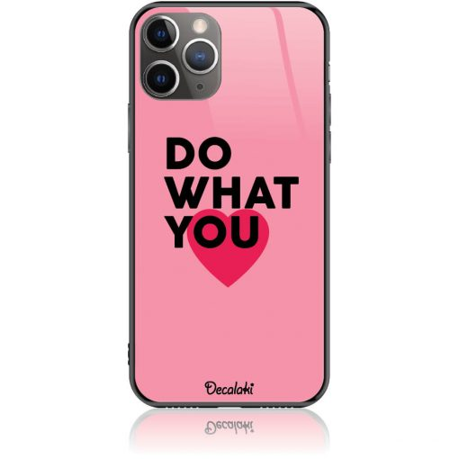 Do What You Love Phone Case Design 50329