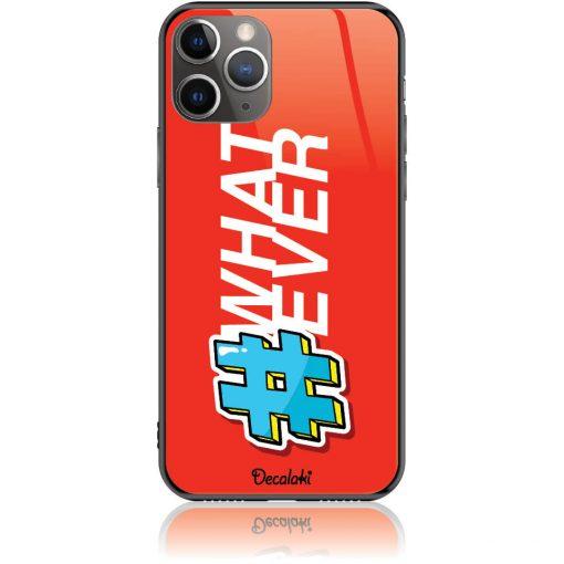"""Attitude """"Whatever"""" Phone Case Design 50413"""
