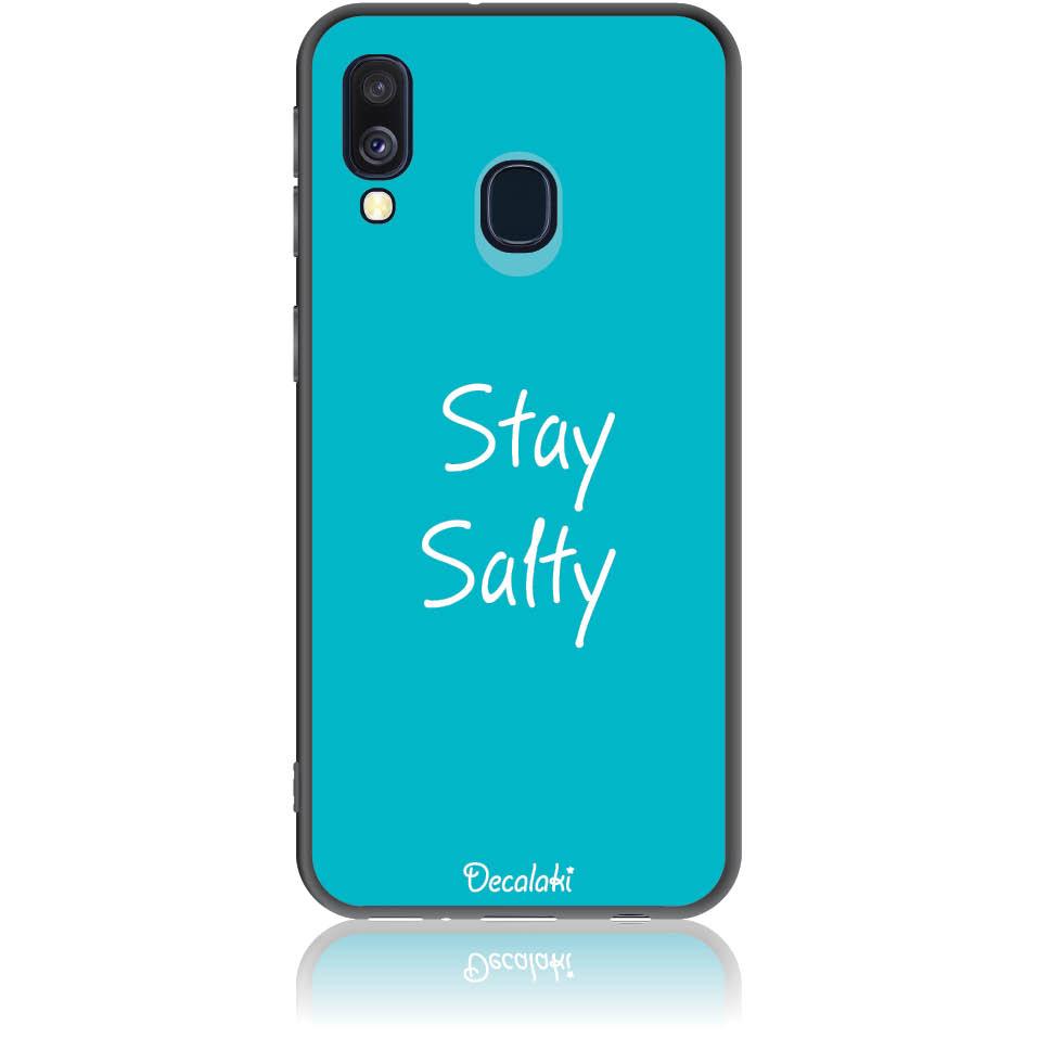 Stay Salty Phone Case Design 50433  -  Samsung Galaxy A40  -  Soft Tpu Case