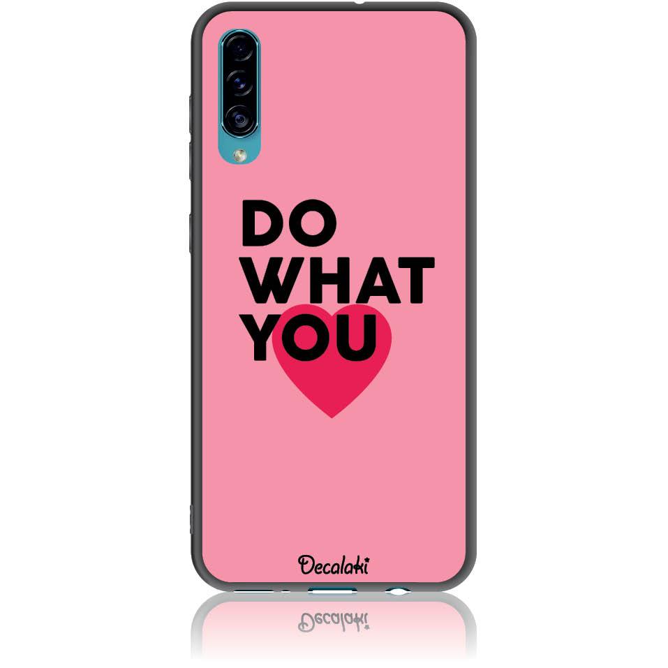 Do What You Love Phone Case Design 50329  -  Samsung Galaxy A30s  -  Soft Tpu Case