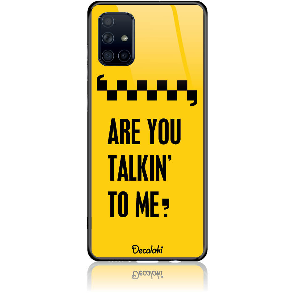 Are You Talking To Me? Taxi Drive Art Phone Case Design 50041 - Galaxy A71 - Tempered Glass Case