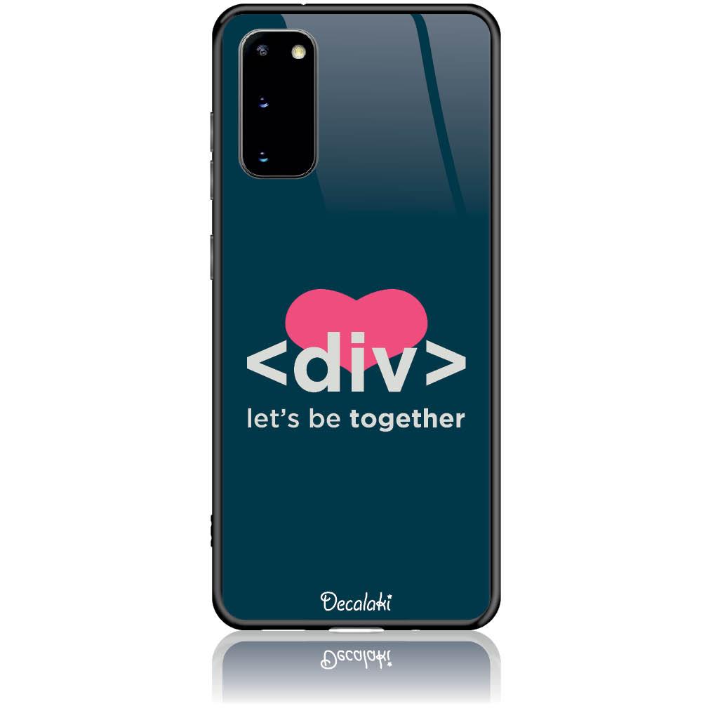Let's Be Together Div Html Code Phone Case Design 50111  -  Samsung S20  -  Tempered Glass Case