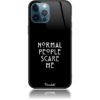 Normal People Scare me Phone Case Design 50051
