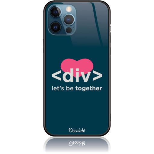 Let's be together Div HTML Code Phone Case Design 50111