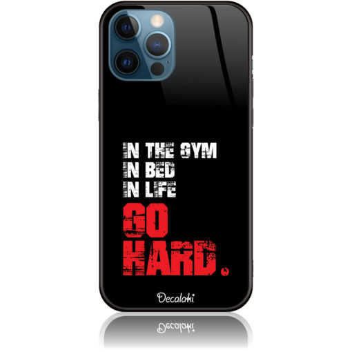 Go Hard Gym Addicted Phone Case Design 50133
