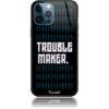 Trouble Maker Phone Case Design 50382